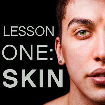 Lesson One: Skin